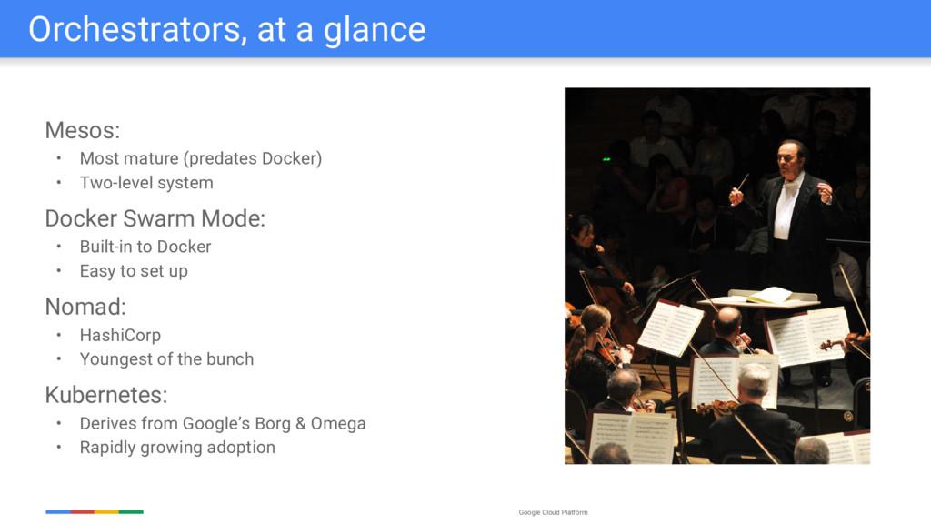 Google Cloud Platform Mesos: • Most mature (pre...