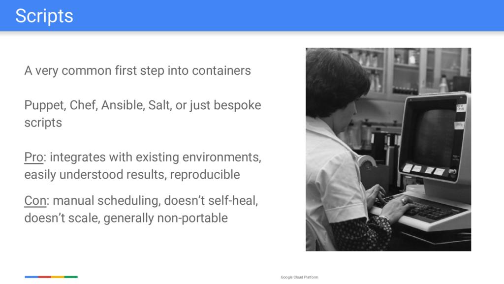 Google Cloud Platform A very common first step ...
