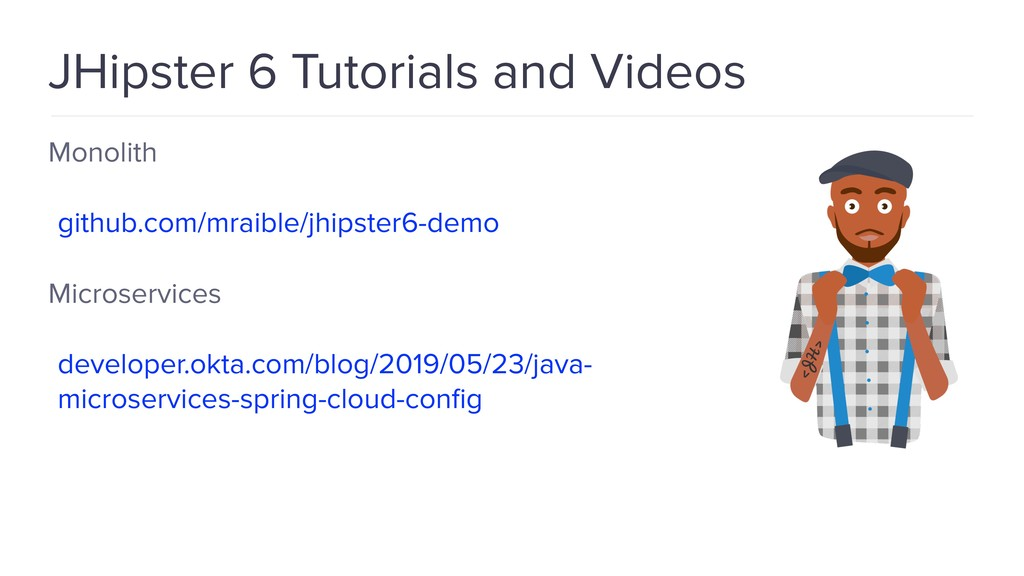 JHipster 6 Tutorials and Videos Monolith github...