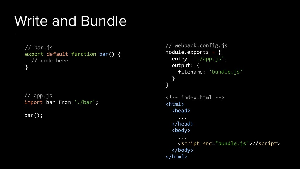 Write and Bundle // bar.js export default funct...