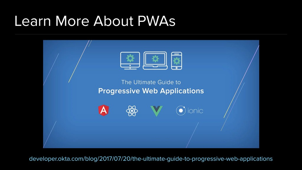 Learn More About PWAs developer.okta.com/blog/2...