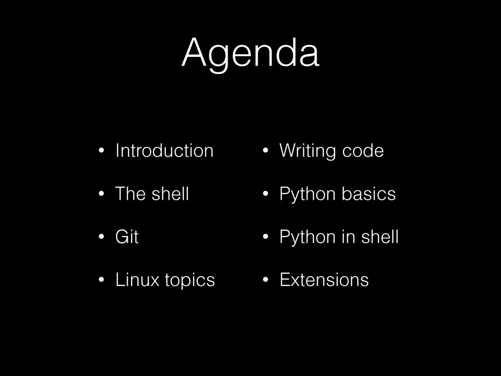 Agenda • Introduction • The shell • Git • Linux...