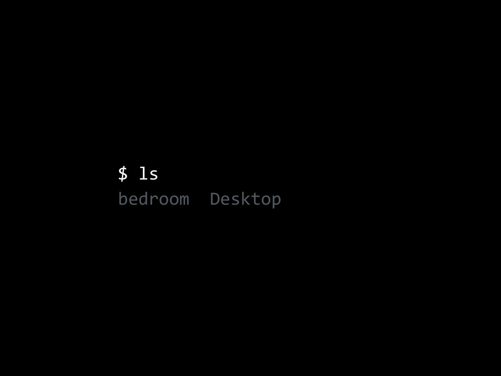 $  ls   bedroom    Desktop