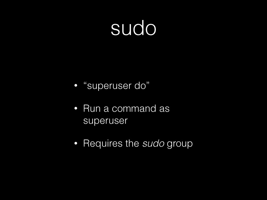 "sudo • ""superuser do"" • Run a command as superu..."