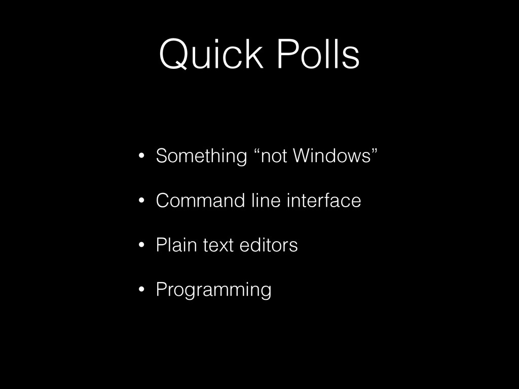 "Quick Polls • Something ""not Windows"" • Command..."