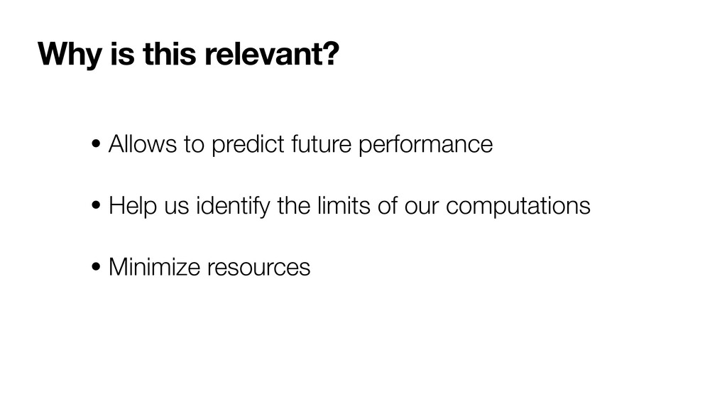 Why is this relevant? • Allows to predict futur...