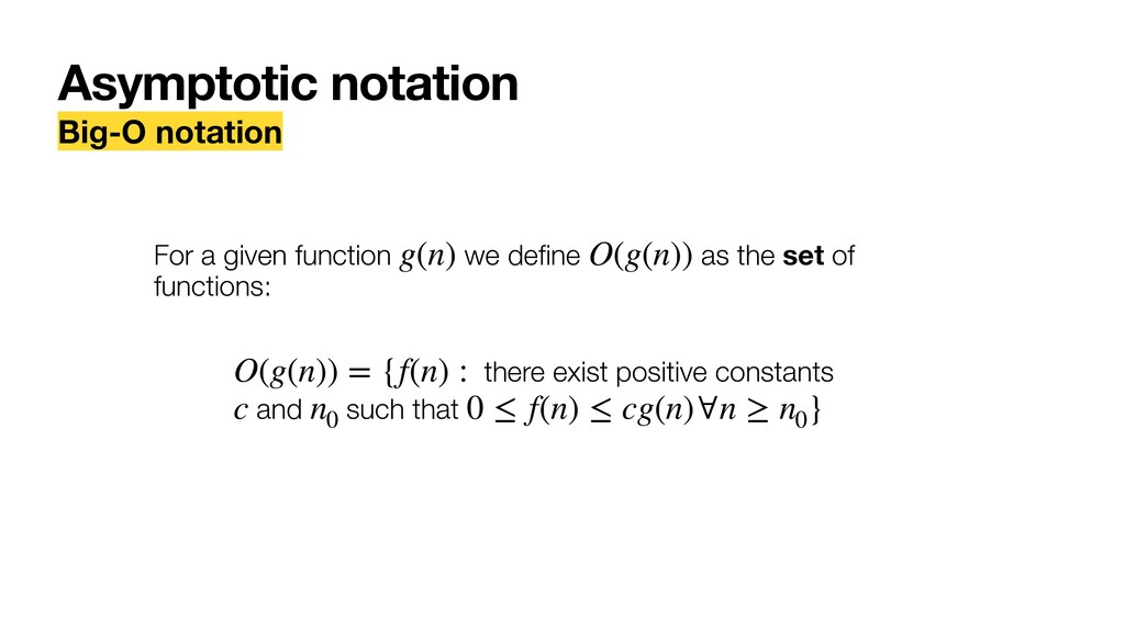 Asymptotic notation Big-O notation For a given ...