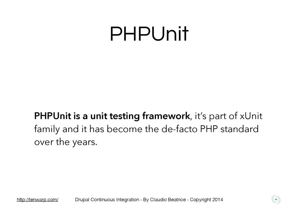 PHPUnit PHPUnit is a unit testing framework, it...