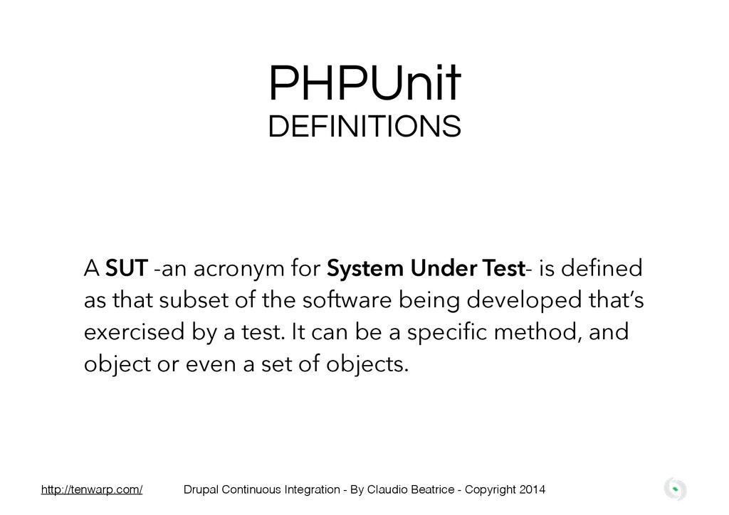 PHPUnit A SUT -an acronym for System Under Test...