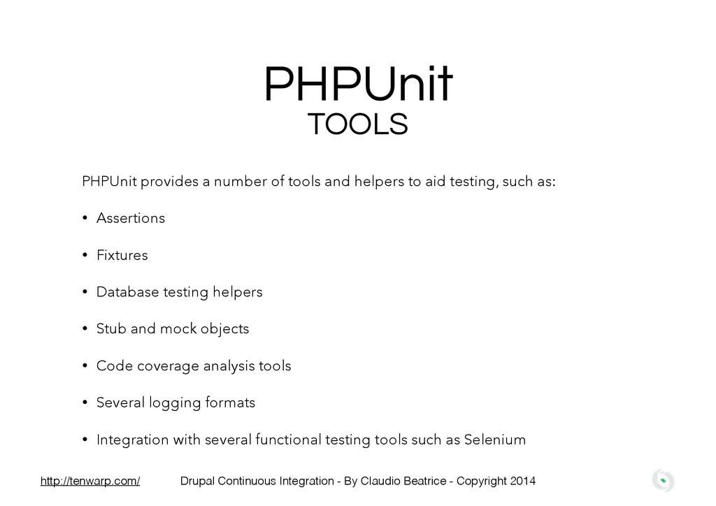 PHPUnit TOOLS PHPUnit provides a number of tool...