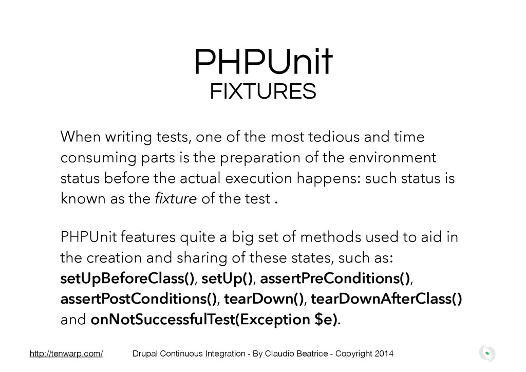 PHPUnit FIXTURES When writing tests, one of the...