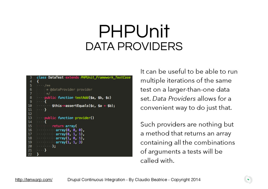 PHPUnit DATA PROVIDERS It can be useful to be a...