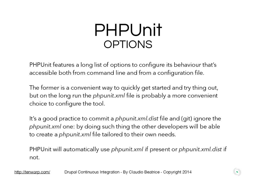 PHPUnit OPTIONS PHPUnit features a long list of...