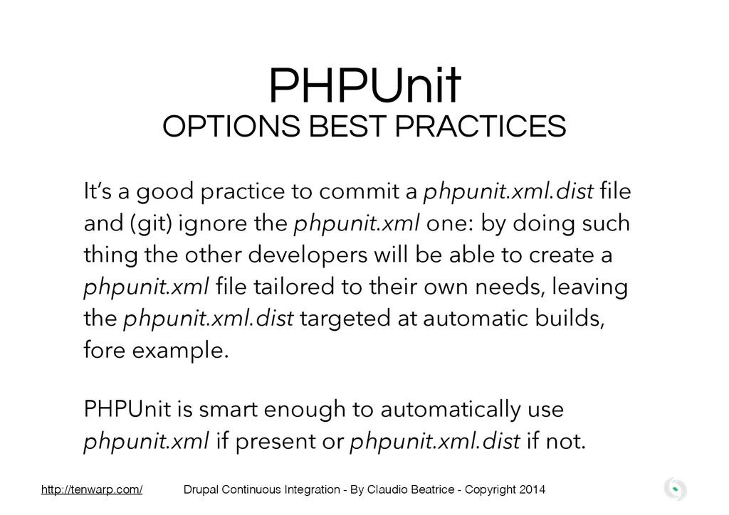 PHPUnit OPTIONS BEST PRACTICES It's a good prac...