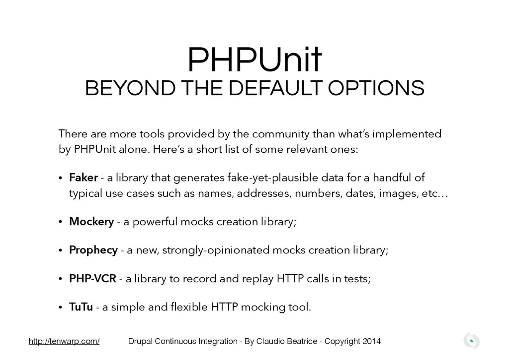 PHPUnit BEYOND THE DEFAULT OPTIONS There are mo...
