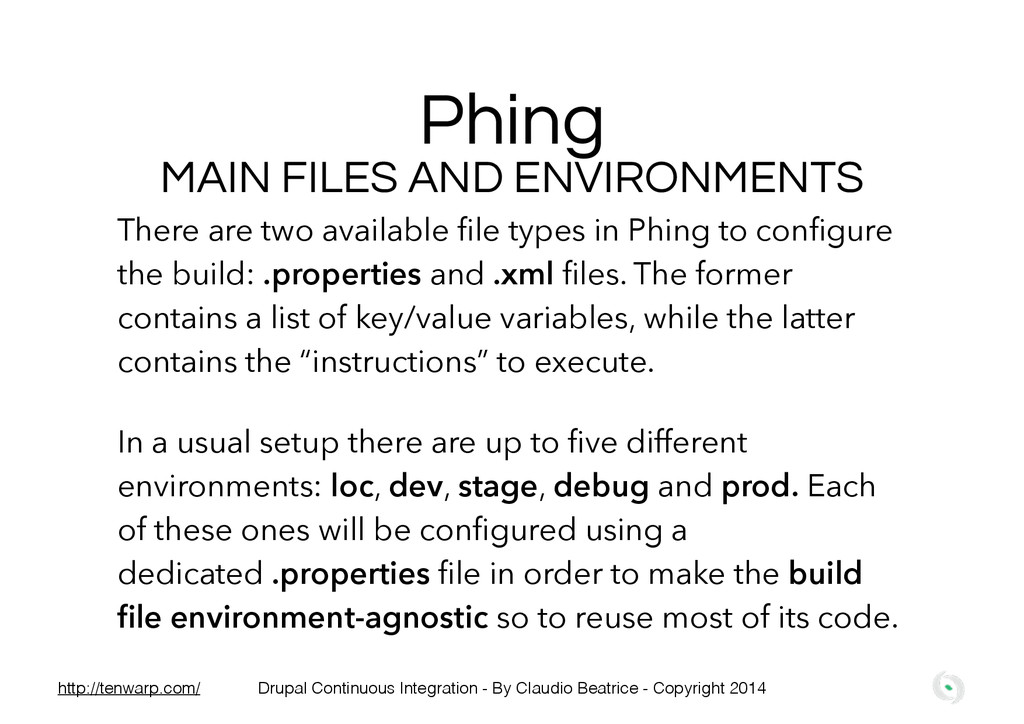 There are two available file types in Phing to c...
