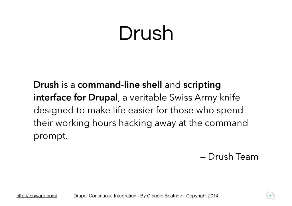 Drush Drush is a command-line shell and scripti...