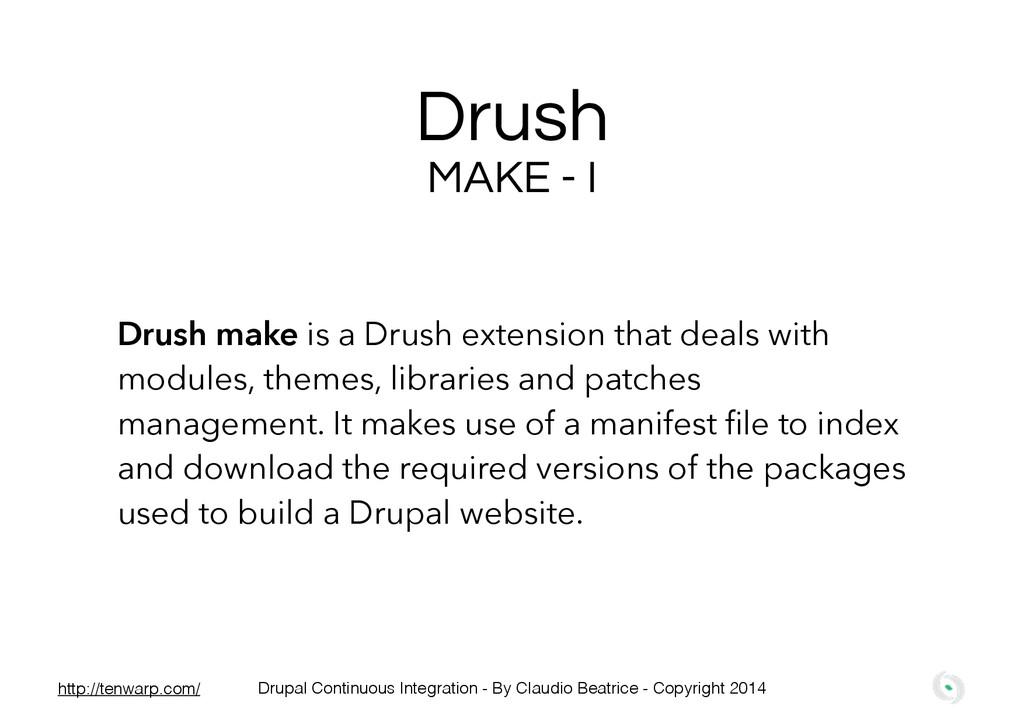 Drush Drush make is a Drush extension that deal...