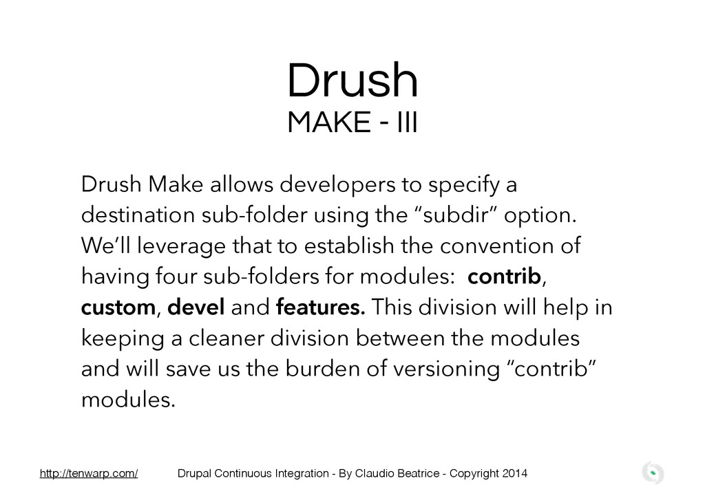 Drush Drush Make allows developers to specify a...