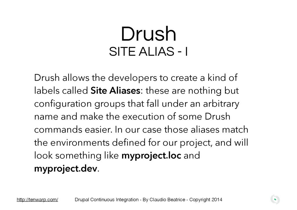 Drush Drush allows the developers to create a k...