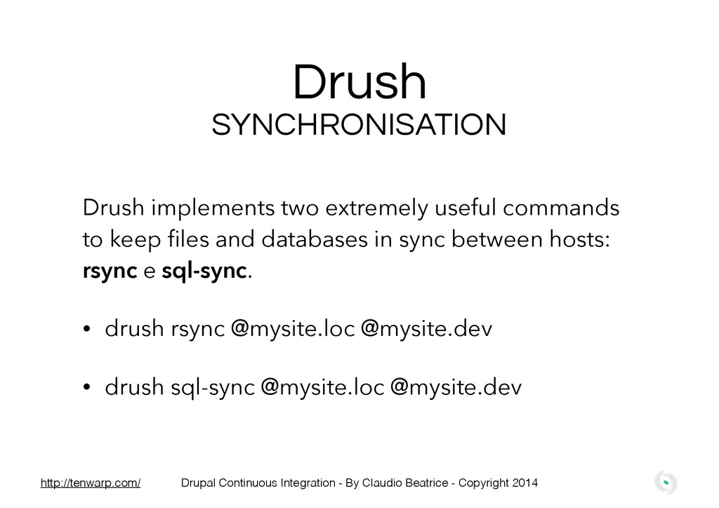 Drush Drush implements two extremely useful com...