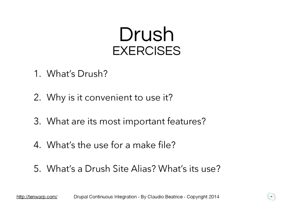 Drush EXERCISES 1. What's Drush? 2. Why is it c...