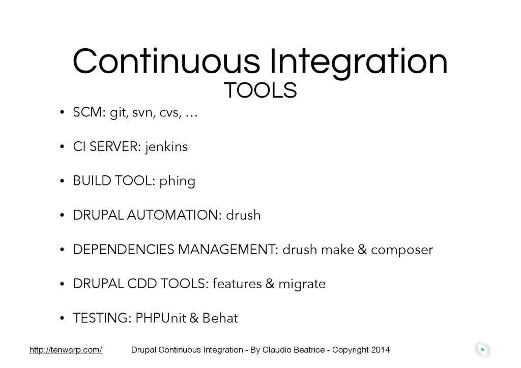 Continuous Integration TOOLS • SCM: git, svn, c...
