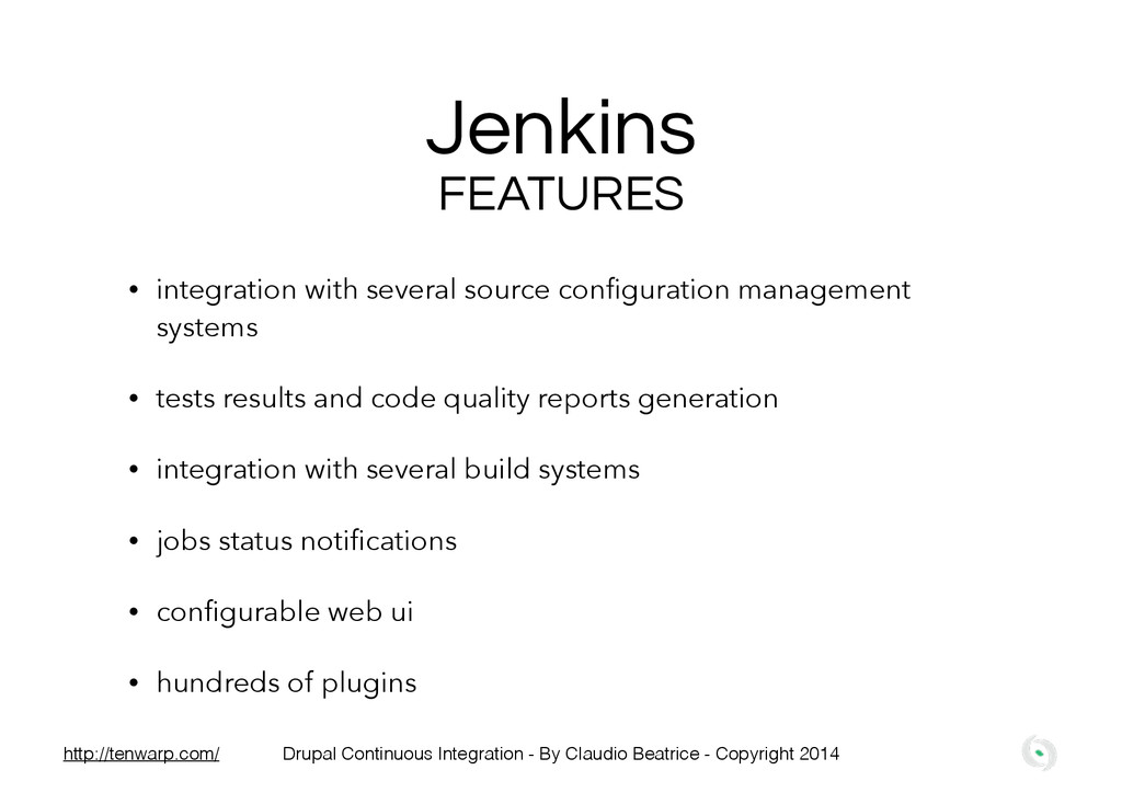 Jenkins FEATURES • integration with several sou...