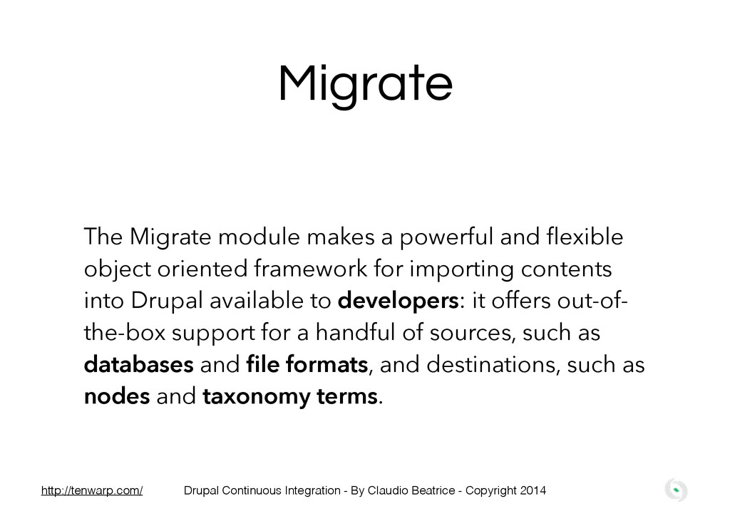 Migrate The Migrate module makes a powerful and...