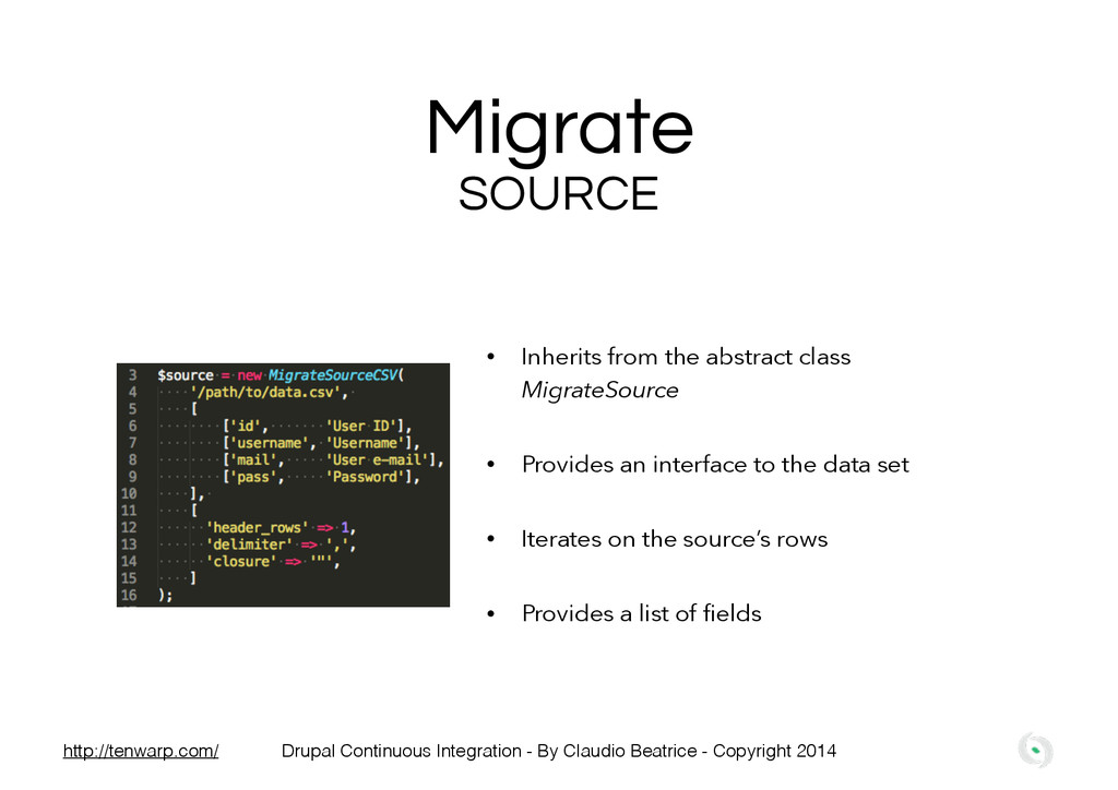 Migrate SOURCE • Inherits from the abstract cla...