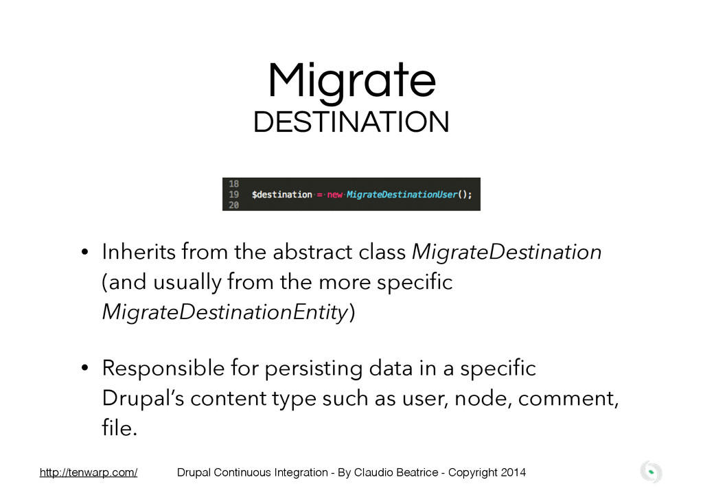 Migrate DESTINATION • Inherits from the abstrac...