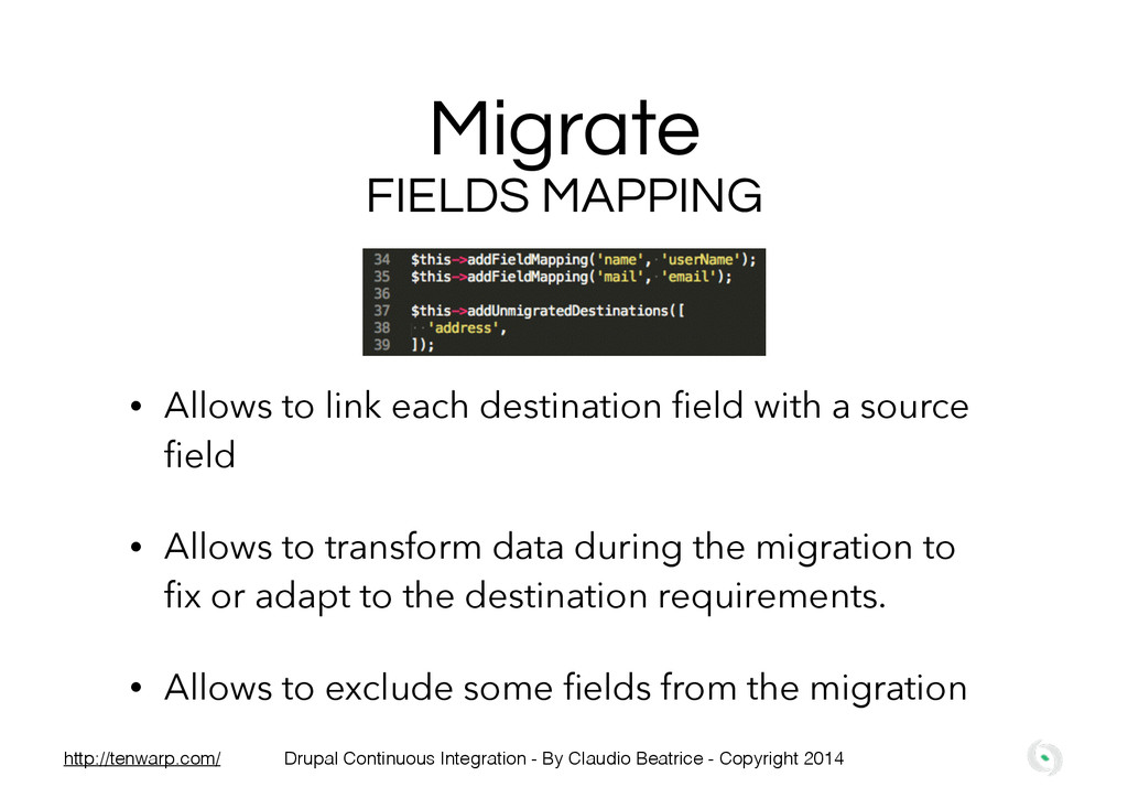 Migrate FIELDS MAPPING • Allows to link each de...