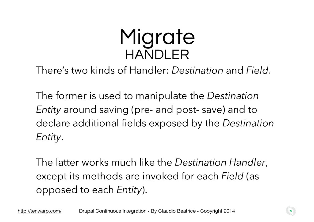 Migrate There's two kinds of Handler: Destinati...