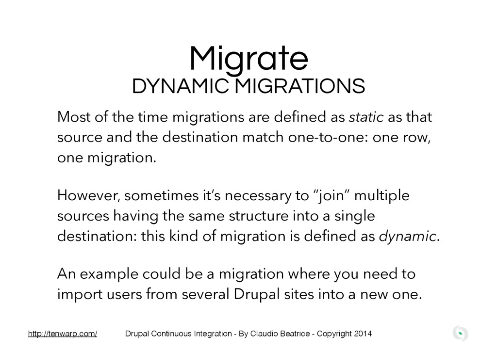 Migrate Most of the time migrations are defined ...