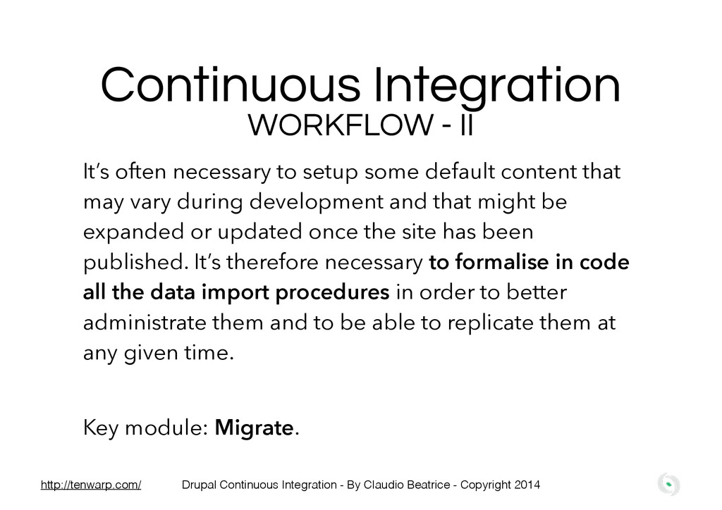 Continuous Integration WORKFLOW - II It's often...