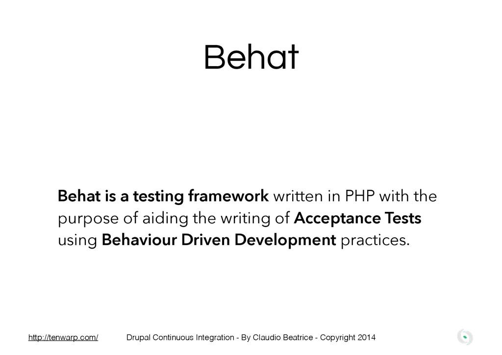 Behat Behat is a testing framework written in P...