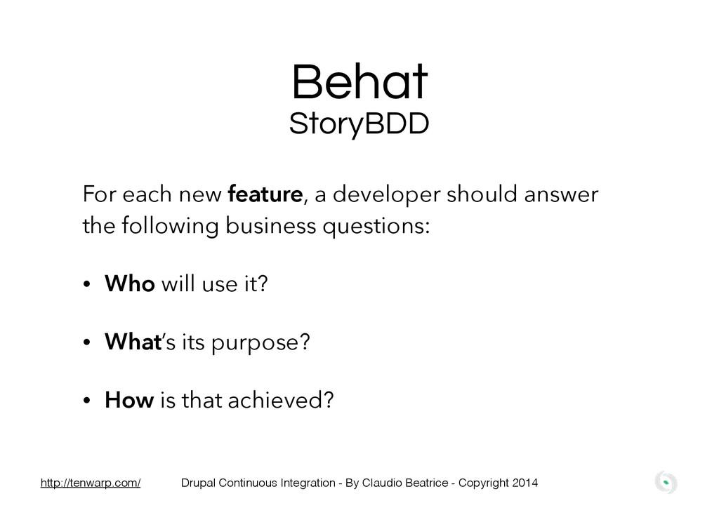 Behat For each new feature, a developer should ...