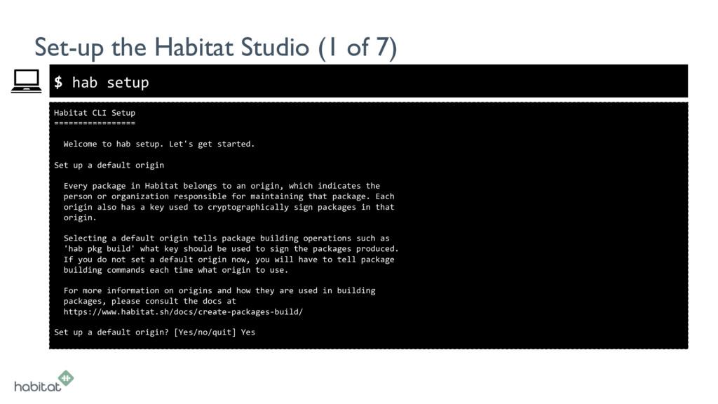 $ Habitat CLI Setup ================= Welcome t...