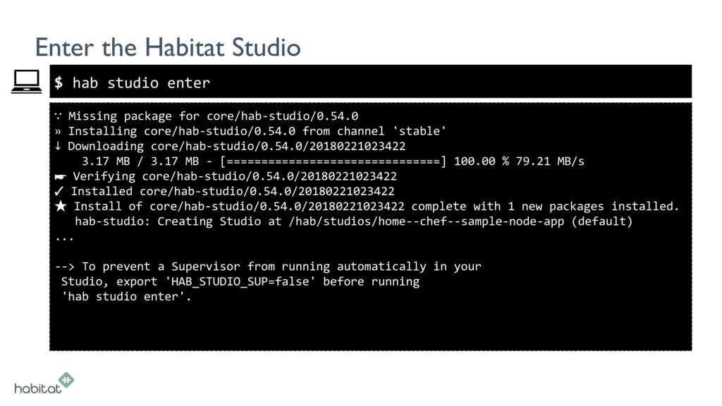 $ ∵ Missing package for core/hab-studio/0.54.0 ...