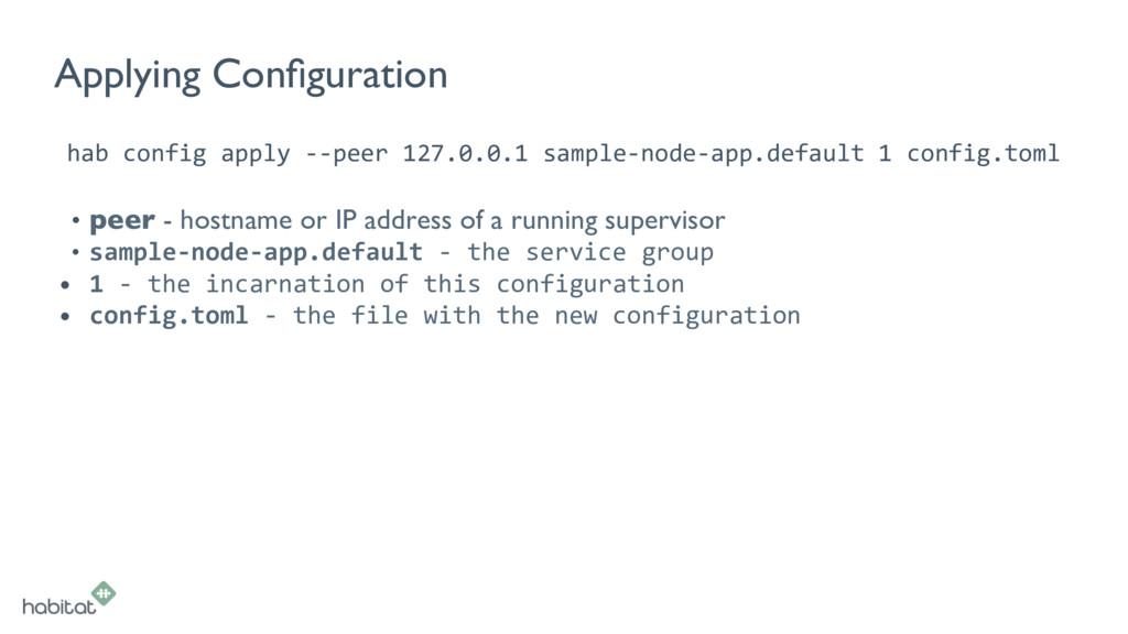 Applying Configuration hab config apply --peer 1...