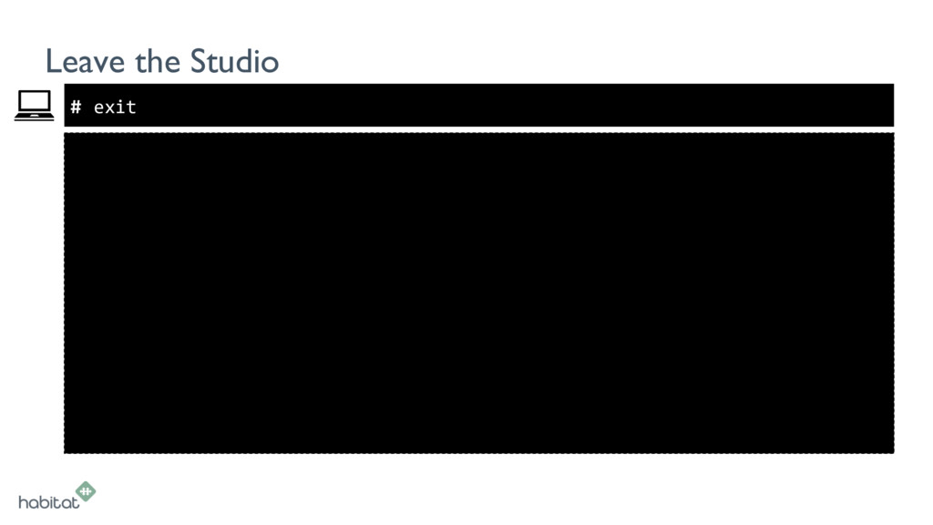 # Leave the Studio exit