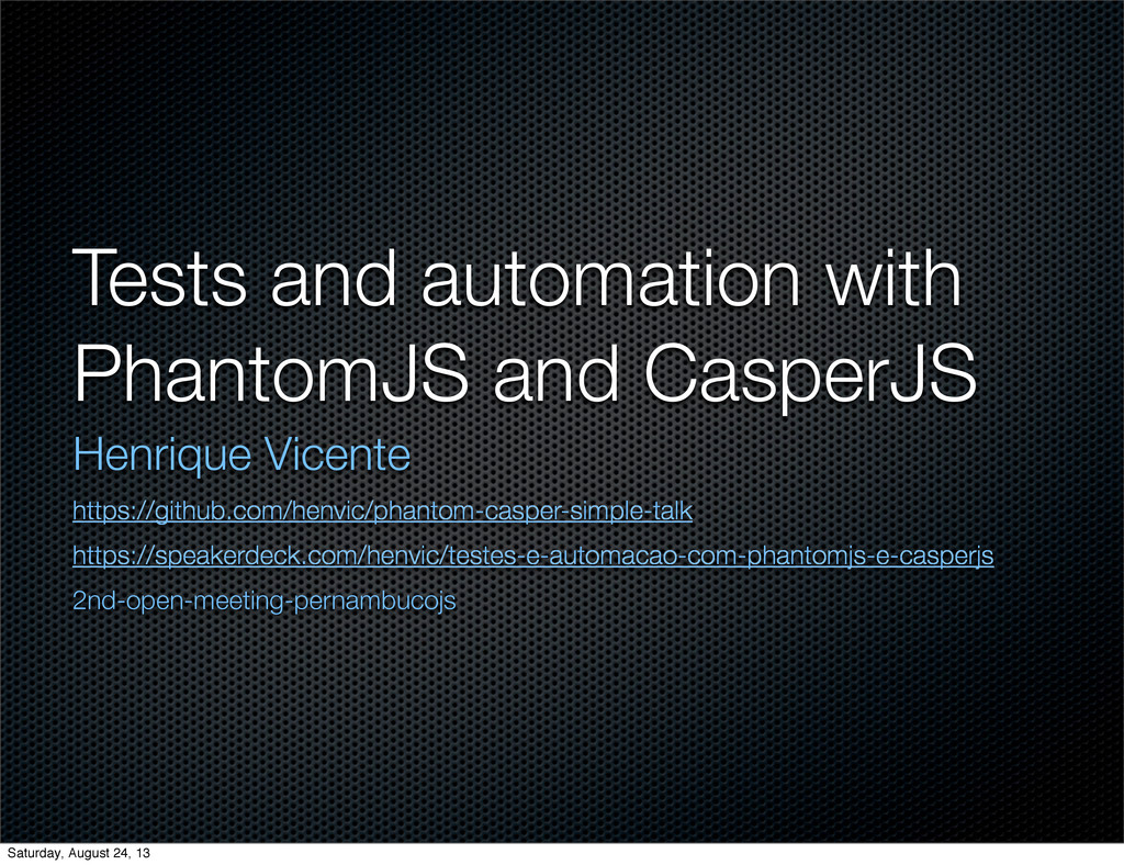 Tests and automation with PhantomJS and CasperJ...