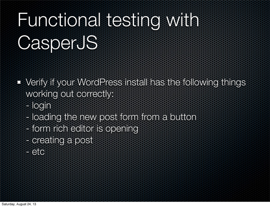 Functional testing with CasperJS Verify if your...