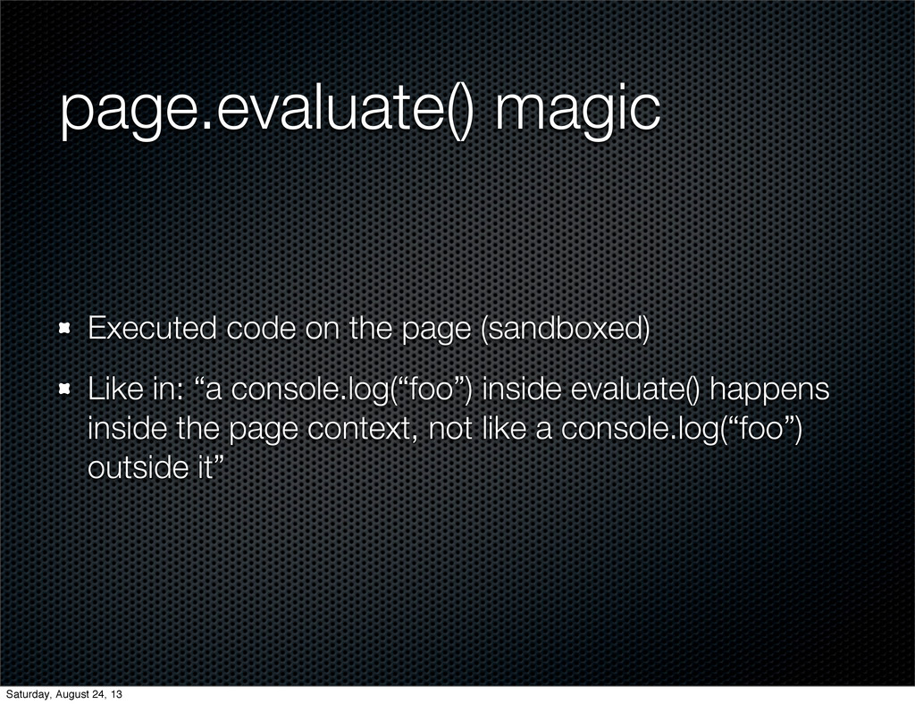 page.evaluate() magic Executed code on the page...