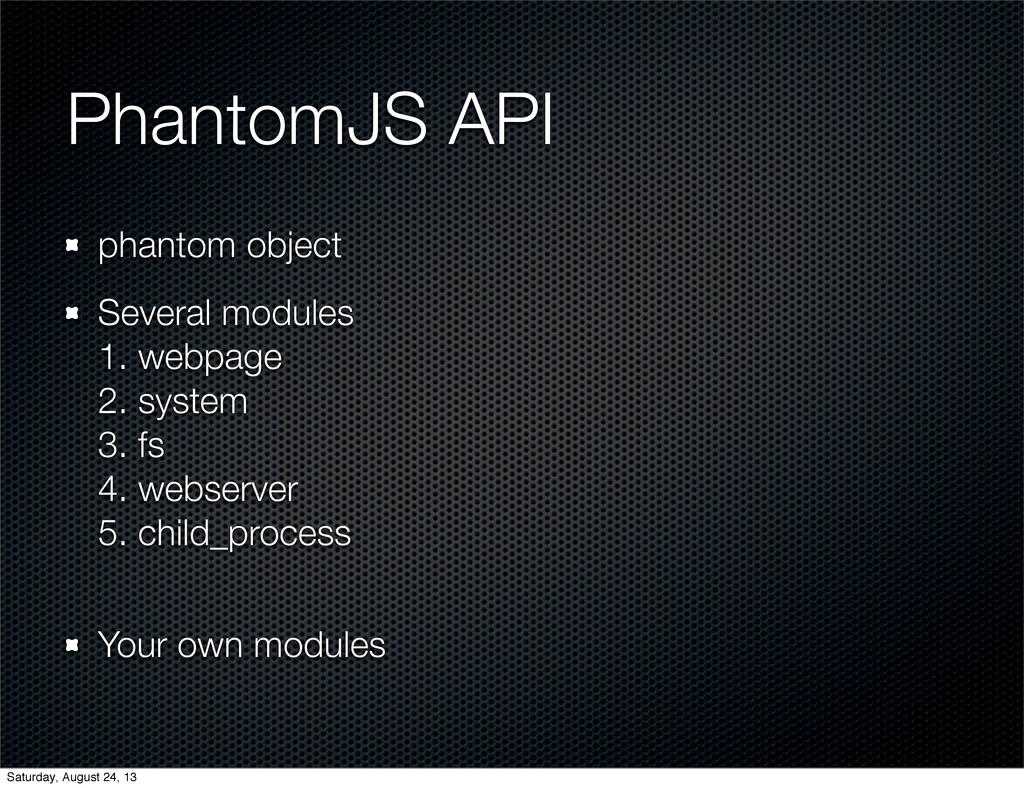 PhantomJS API phantom object Several modules 1....