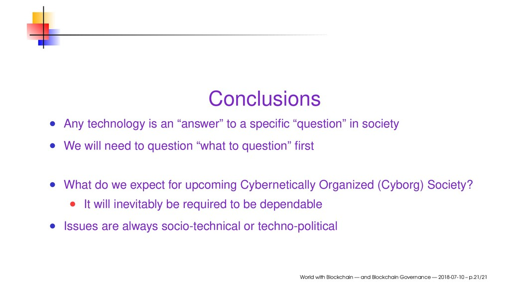 "Conclusions Any technology is an ""answer"" to a ..."