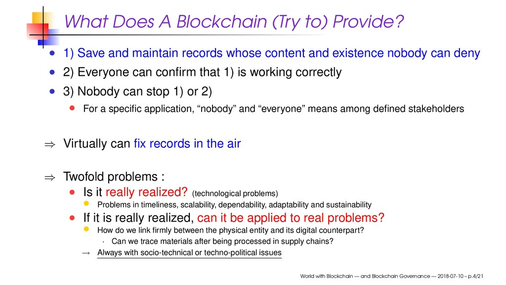 What Does A Blockchain (Try to) Provide? 1) Sav...