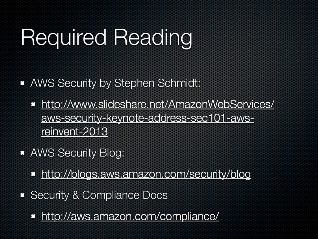 Required Reading AWS Security by Stephen Schmid...