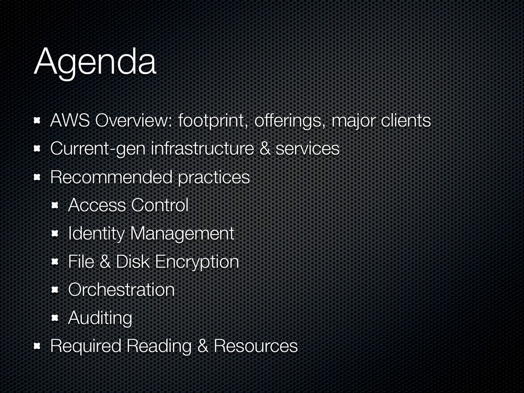 Agenda AWS Overview: footprint, offerings, majo...