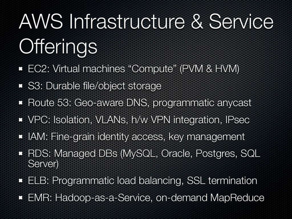 AWS Infrastructure & Service Offerings EC2: Vir...